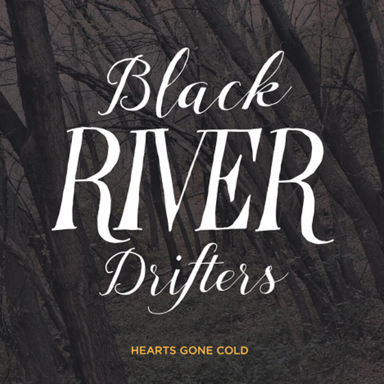 Black River DriftersHearts Gone Cold