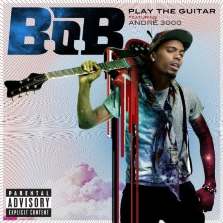 "B.o.B - ""Play the Guitar"" (ft. Andre 3000)"