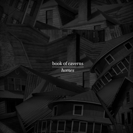 Book of Caverns'Homes' (album stream)