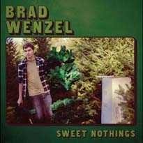 Brad Wenzel Sweet Nothings
