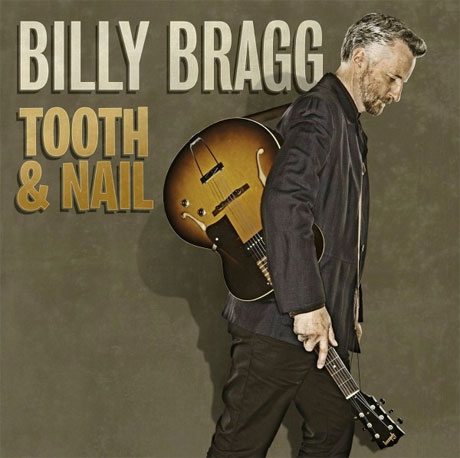 Billy BraggTooth & Nail