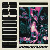 Bravestation 'Goddess' (album stream)