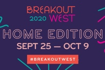 BreakOut West Announces Details of 2020 Home Edition