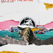 Broken Social Scene Let's Try the After - Vol. 1