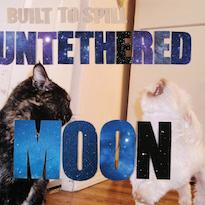 Built To SpillUntethered Moon