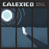 Calexico Head to the 'Edge of the Sun' on New LP