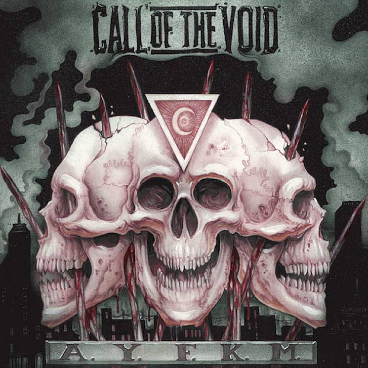 Call of the VoidAYFKM