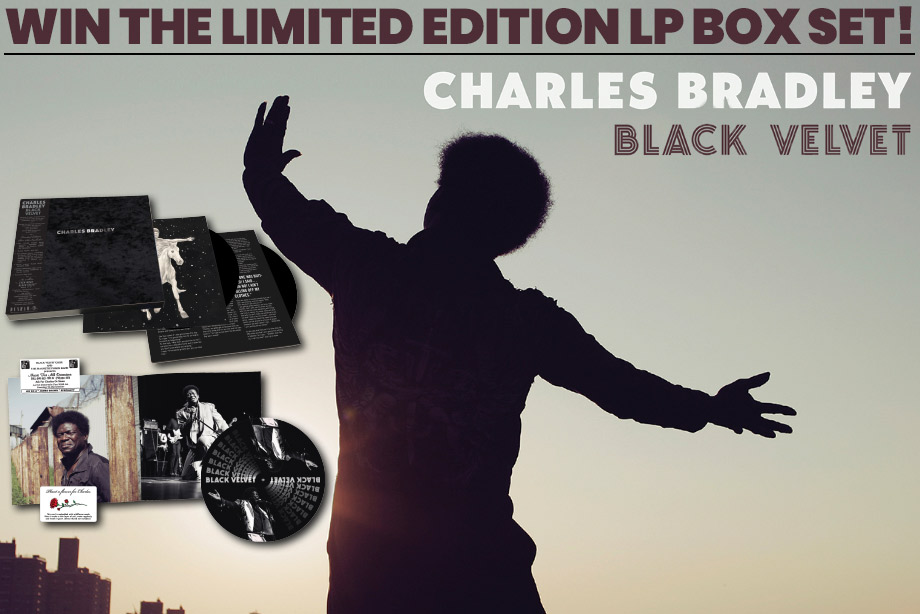 Charles Bradley - Win 'Black Velvet' in a limited edition vinyl box set!