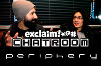 Peripheryon Exclaim! TV Chatroom (Pt.1 and 2)
