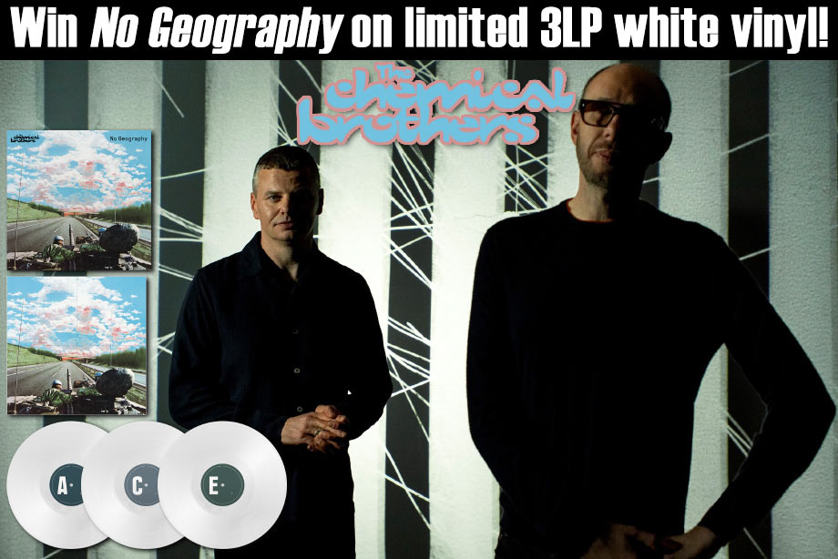 The Chemical Brothers - Win 'No Geography' on limited edition white vinyl!