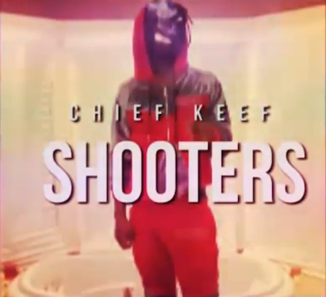 "Chief Keef ""Shooters"" / ""Hundreds"" (video)"