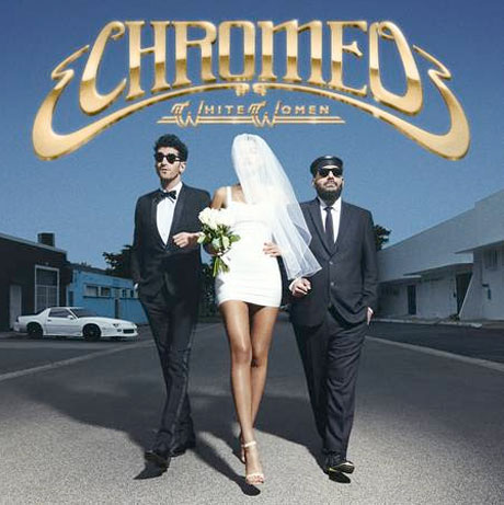 Chromeo Reveal Release Date and Cover Art for 'White Women'