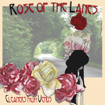 Cleaners From Venus Ready 'Rose of the Lanes,' Share
