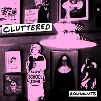 Halifax Punk Supergroup Cluttered Don't Waste a Second on 'Accidents' EP