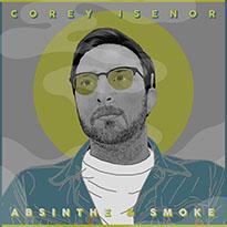 Corey Isenor Absinthe & Smoke