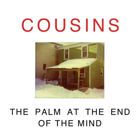 CousinsThe Palm at the End of the Mind