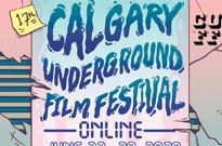 The Calgary Underground Film Festival Will Have an Online-Only Edition This Year