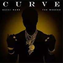 "Gucci Mane - ""Curve"" (ft. the Weeknd)"