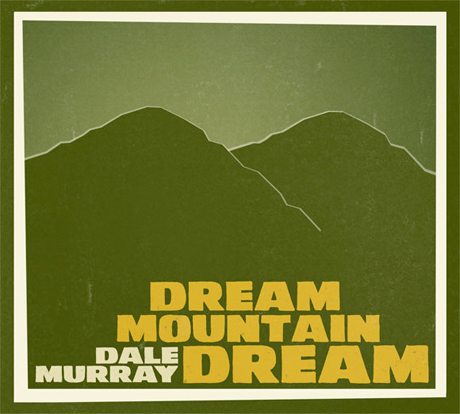 Dale Murray - Dream Mountain Dream