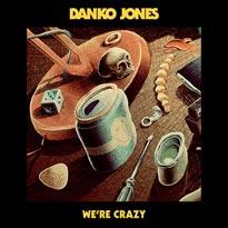 """Danko Jones Returns with """"We're Crazy"""" Single"""