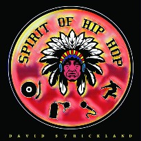 David Strickland's 'Spirit of Hip Hop' Celebrates the Genre's Indigenous Connections