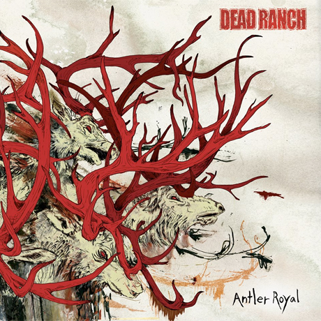 Dead Ranch\'Antler Royal\' (album stream)
