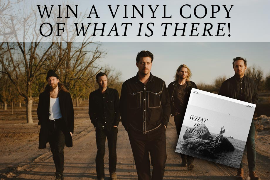 Delta Spirit – Enter for a chance to win a vinyl copy of 'What Is There!'