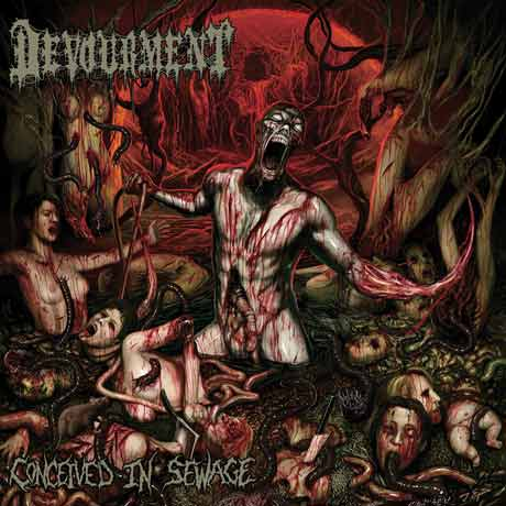 DevourmentConceived In Sewage