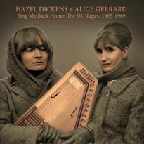 Hazel Dickens & Alice Gerrard Sing Me Back Home: The DC Tapes 1965-1969