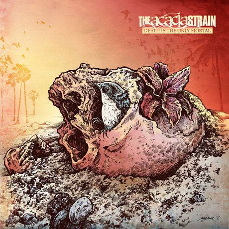 Acacia Strain - Death is the Only Mortal