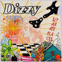 Dizzy Take Road Testing into Their Own Hands on 'Separate Places' EP