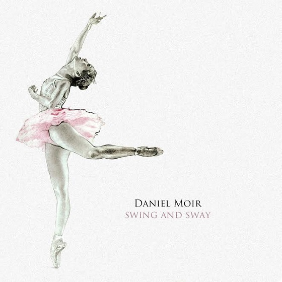 Daniel Moir Returns with 'Swing and Sway'