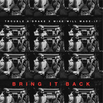 """Drake Drops """"Bring It Back"""" with Trouble and Mike WiLL Made-It"""