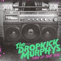 Dropkick Murphys Return with New Album 'Turn Up That Dial'