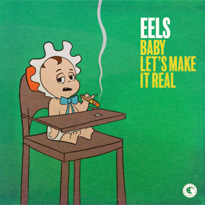 Eels Returns with New Song 'Baby Let's Make It Real'