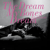Eiko Ishibashi The Dream My Bones Dream