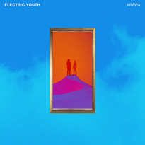"Electric Youth Share New Song ""ARAWA"""