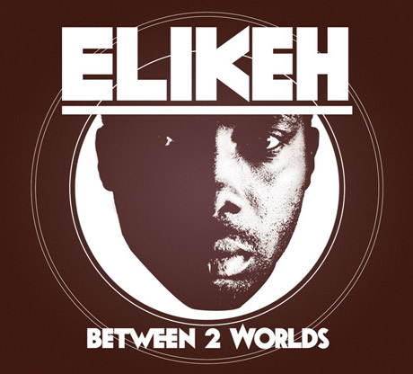 Elikeh - Between 2 Worlds