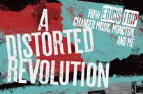 A Distorted Revolution: How Eric's Trip Changed Moncton, Music and Me