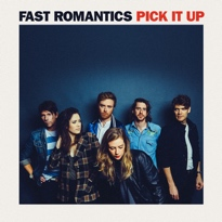 Fast Romantics Get Down to Earth on 'Pick It Up'