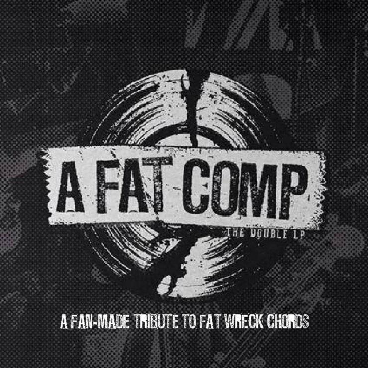 Various Artists u0026#39;A Fat Comp: A Fan-Made Tribute to Fat Wreck Chordsu0026#39; (album stream)