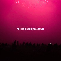 Fire in the Radio Release 'Monuments' Album, Share Making-of Video