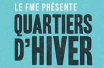 FME Rolls Out Lineup for Quartiers d'hiver 2016