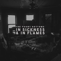 The Front Bottoms Announce 'In Sickness & In Flames' Album