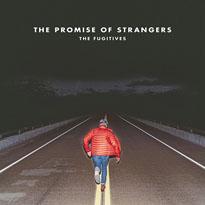 The Fugitives The Promise of Strangers