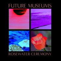 Future Museums Rosewater Ceremony