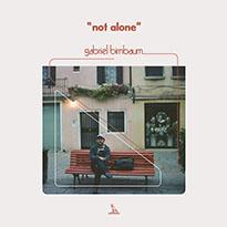 Gabriel Birnbaum Not Alone