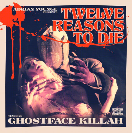 Ghostface Killah & Adrian YoungeTwelve Reasons to Die