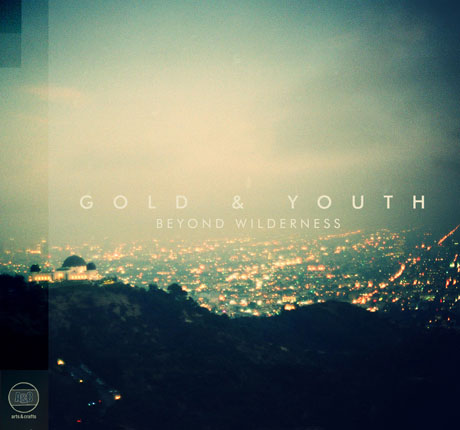 Gold & Youth'Beyond Wilderness' (album stream)
