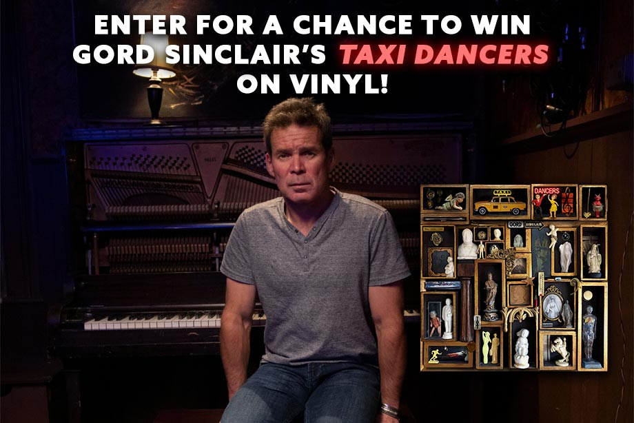 Gord Sinclair – Enter for a chance to win a vinyl copy of 'Taxi Dancers'